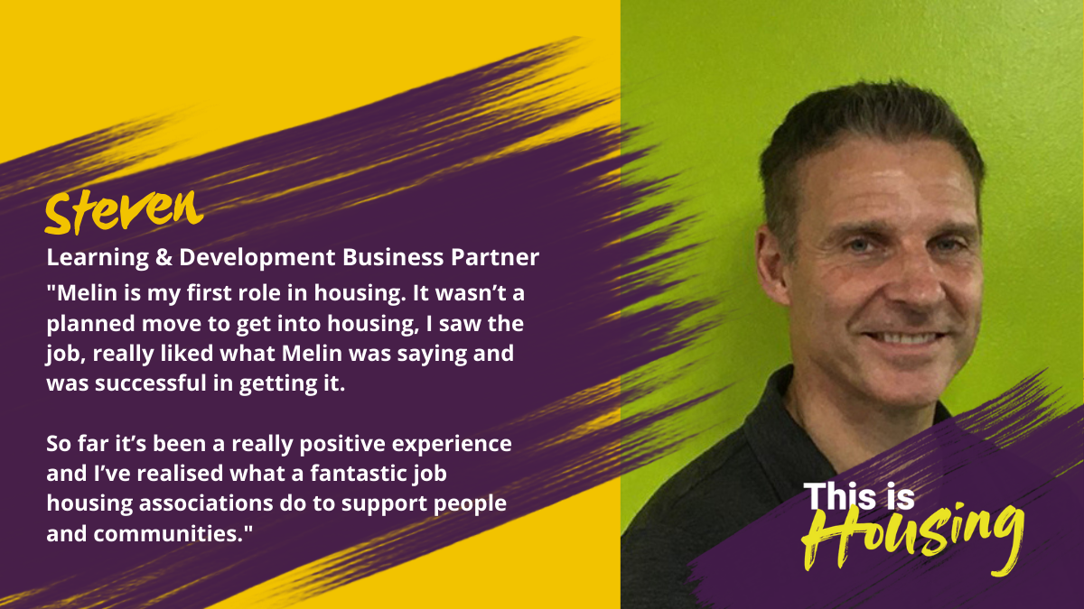 Steven has brought his extensive skills and experience to the housing sector.