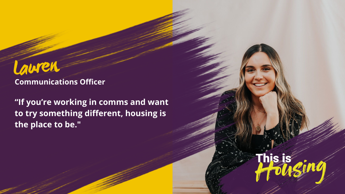 Lauren joined the housing sector in response to a TikTok ad